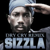 SIZZLA - Dry Cry Bass Remix