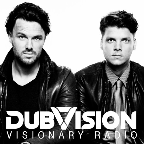 DubVision presents Visionary Radio 001