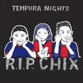 Tempura Nights R.I.P. CHIX Artwork