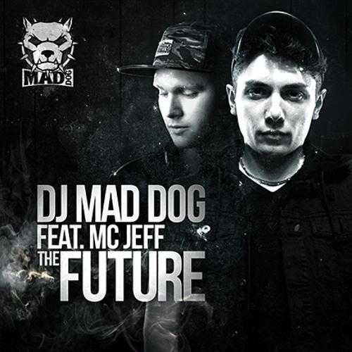 DJ Mad Dog feat. MC Jeff - The future