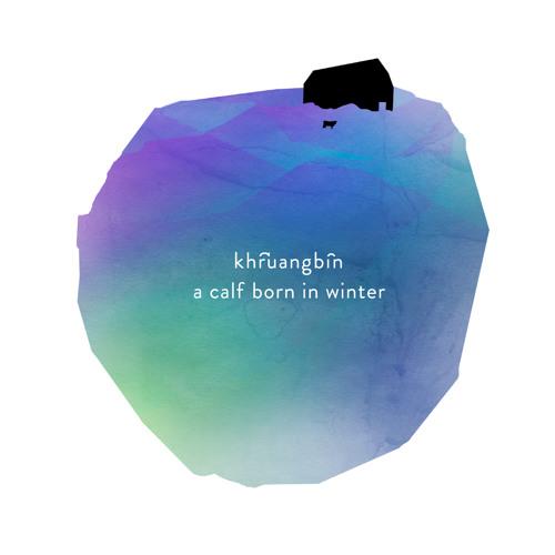 Khruangbin - A Calf Born In Winter