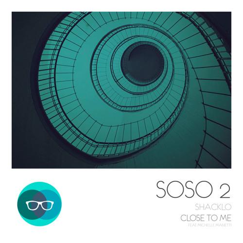 Close To Me  |  SOSO  |  14.04.14