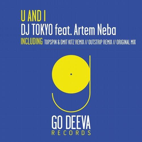 DJ Tokyo feat. Artem Neba - U And I (Topspin & Dmit Kitz Remix) [Go Deeva]