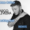 James Arthur -Wrecking Ball (Marco Oliveira-remix )