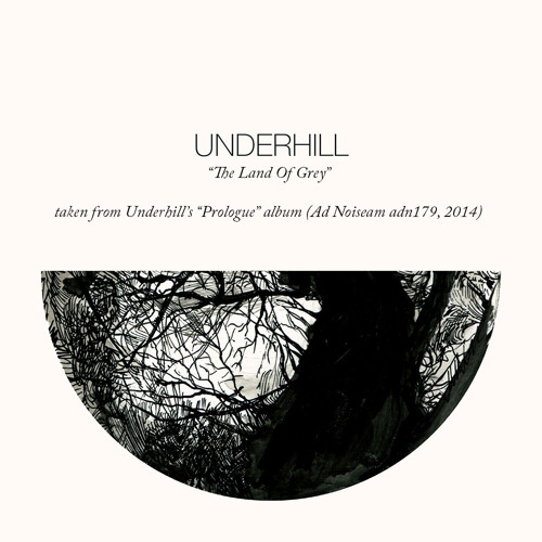"""Underhill - The Land Of Grey (taken from the """"Prologue"""" album)"""