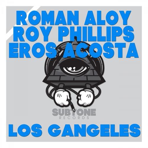 SUBT241 : Roman Aloy, Eros Acosta, Roy Phillips - Los Gangeles (Original Mix)