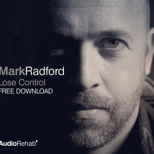 Lose Control - Mark Radford (FREE DOWNLOAD)