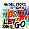 Angel Stoxx - Let Go Feat. Drew (Grum Remix) [out now on Beatport]