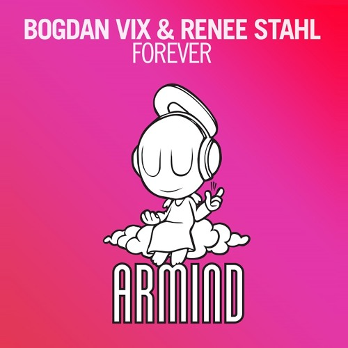 Bogdan Vix & Renee Stahl - Forever [A State Of Trance 650 - Part 3] [OUT NOW!]