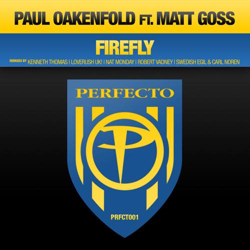 Paul Oakenfold feat. Matt Goss - Firefly (Kenneth Thomas Remix)