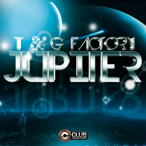T & G Factory - Jupiter (Original Radio Edit)