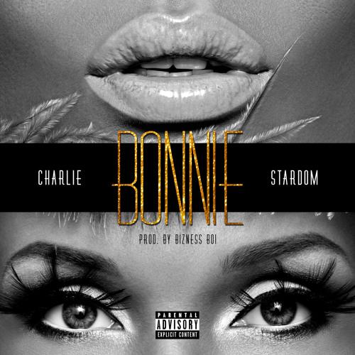 Charlie $tardom - Bonnie (prod. by Bizness Boi) by Bizness Boi | Free Listening on SoundCloud