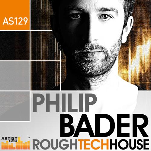Philip Bader Rough Tech House