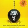 When Buyers Say No by Tom Hopkins and Ben Katt, Read by Pete Larkin - Audiobook Excerpt