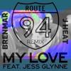 Route 94 - My Love Feat. Jess Glynne (Brenmar & J Heat Remix)