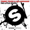 Tommy Trash & KillaGraham - The Little Death (Original Mix)