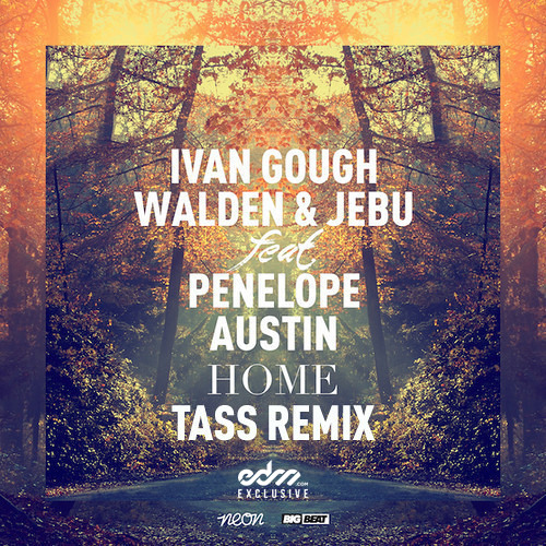 Home by Ivan Gough, Walden & Jebu ft. Penelope Austin (Tass Remix) - EDM.com Exclusive