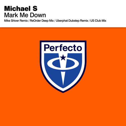 Michael S - Mark Me Down (US Club Mix)