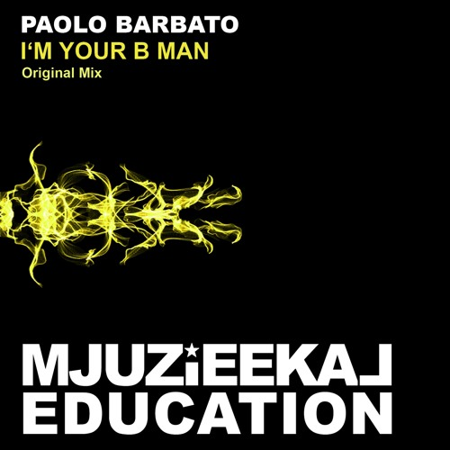 OUT NOW! Paolo Barbato - I'm Your B Man (Original Mix)