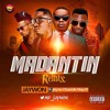 Jaywon ft May D Olamide and Phyno - Madantin Remix