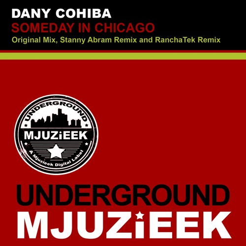 OUT NOW! Dany Cohiba - Someday In Chicago (Stanny Abram Remix)