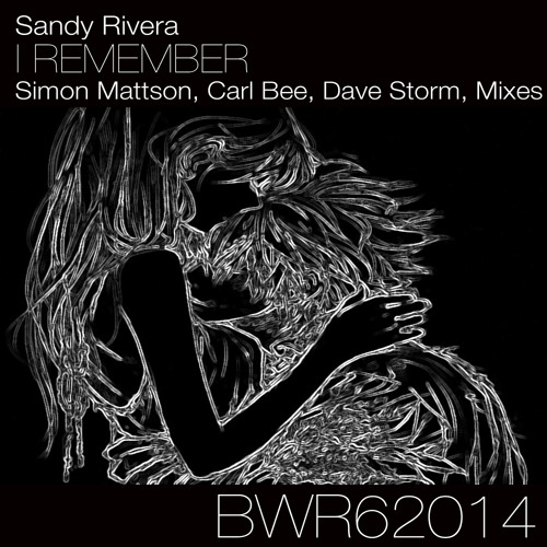 Out Now: Sandy Rivera - I REMEMBER - Dave Storm 's Mix - 128k mp3 Preview