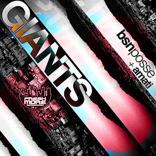 FRSH019 -BSN Posse & Amati-Giants E.P
