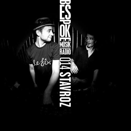Bespoke Musik Radio 014 : Stavroz