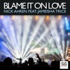 Nick Ahren feat. Jameisha Trice - Blame It On Love (Bravo Full Vocal Trap Remix)