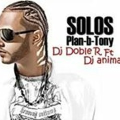 SoLoS_Plan B Ft. Tony Dize - Dj Doble R Ft Dj Animal