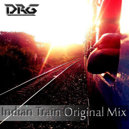 DRG(Dattaram Gawas) - Indian Train Original Mix ***FREE DOWNLOAD***