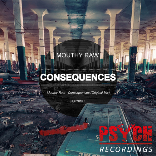 Mouthy Raw - Consequences (Original Mix)
