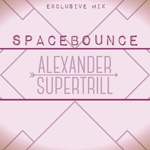 SPACEBOUNCE - DEEP HOUSE & NU DISCO - ALEXANDER SUPERTRILL EXCLUSIVE MIX