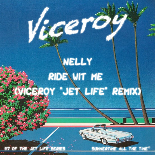 "Nelly - Ride Wit Me (Viceroy  ""Jet Life""  Remix)"