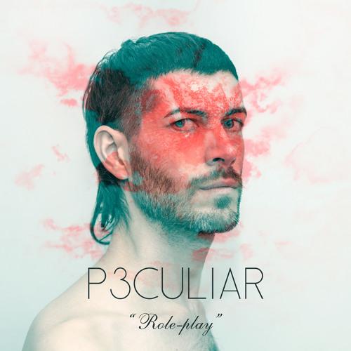"P3CULIAR - ""Role-Play"""