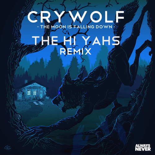 Crywolf - The Moon Is Falling Down (The Hi-Yahs Remix) [Official Remix]