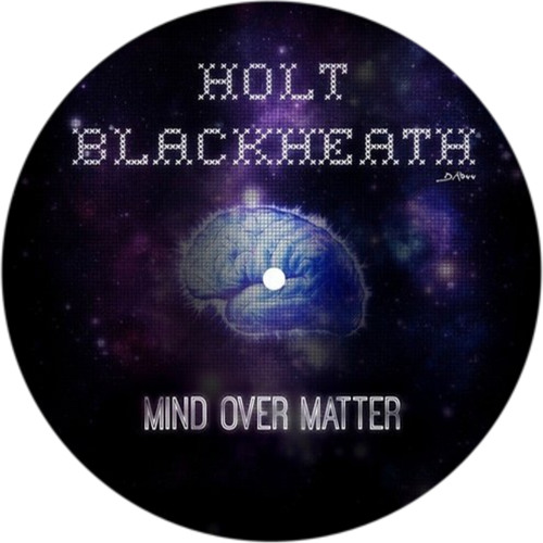 Holt Blackheath - Mind Over Matter [OUT NOW ON DOG RECORDS]