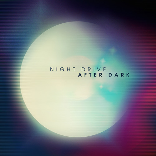 Night Drive - After Dark (The Penelopes Remix)