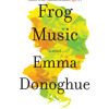 Frog Music by Emma Donoghue, Read by Khristine Hvam - Audiobook Excerpt