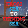From Sea To Shining Sea - Opening