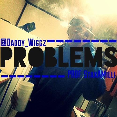 Problems (Prod. @StaxNuReligion)
