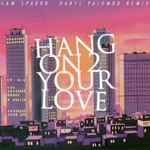 Sam Sparro - Hang On 2 Your Love (Daryl Palumbo Remix)