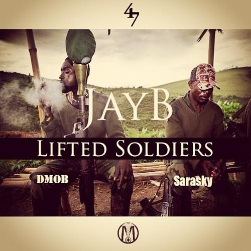 JayB- Lifted Soldiers Ft. Lokol & Dmob