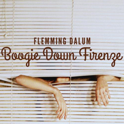 Flemming Dalum - Boogie Down Firenze (FMXX4)