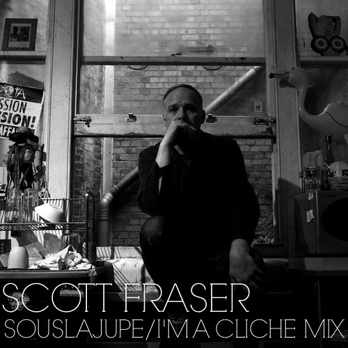 SCOTT FRASER (I'm A Cliché Mix) - SousLaJupe Podcast #09