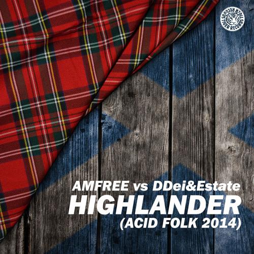 Amfree vs DDei&Estate – Highlander (Acid Folk 2014) (Extended Mix)