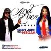 Kerry John ft. Megan- And Ever