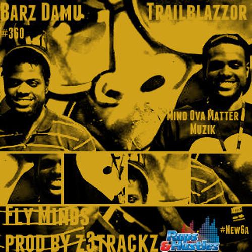 TrailBlazzorMuzik & Barz Damu-Fly Minds(prod by Z3Trackz)