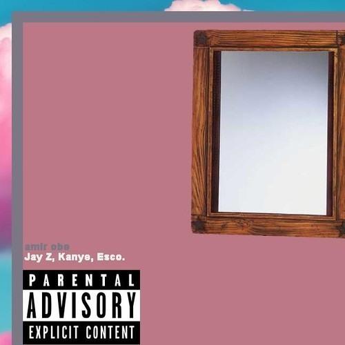 Jay Z, Kanye, Esco. by Amir Obè (Prod. NYLZ)