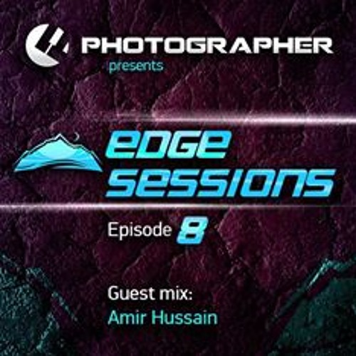 Photographer - Edge Sessions Episode 08 (incl. Amir Hussain Guest Mix) 08.04.2014